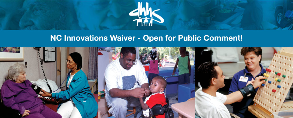 NC Innovations Waiver - Open for Public Comment!