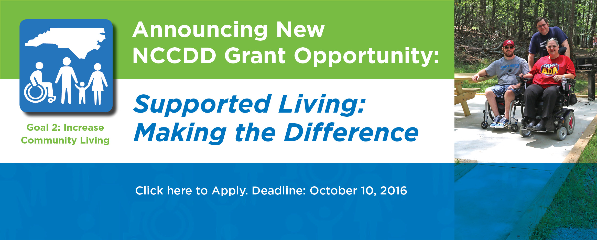 Announcing New NCCDD Grant Opportunity: Supported Living: Making the Difference. Click here to Apply. Deadline: October 10, 2016