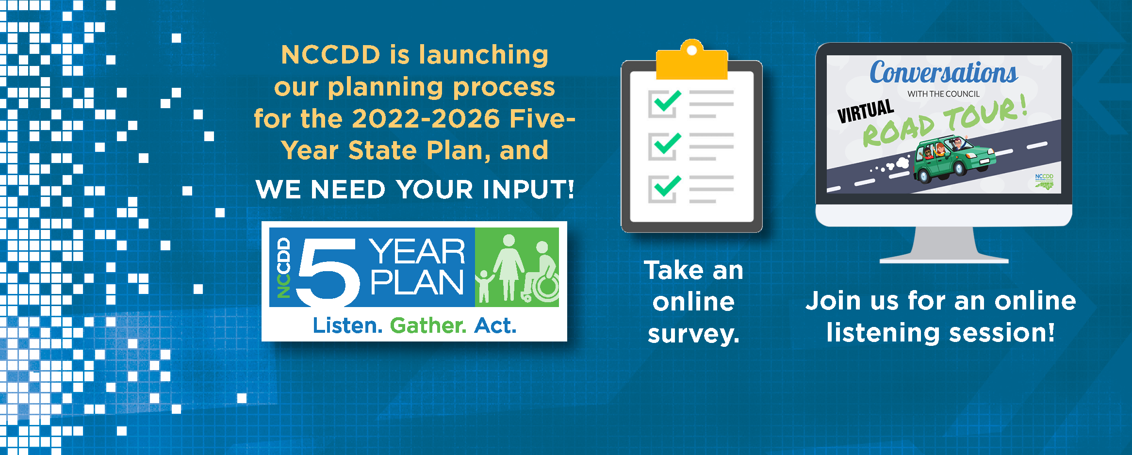 NCCDD is launching the 2022-2026 Five Year Plan and we need your input!