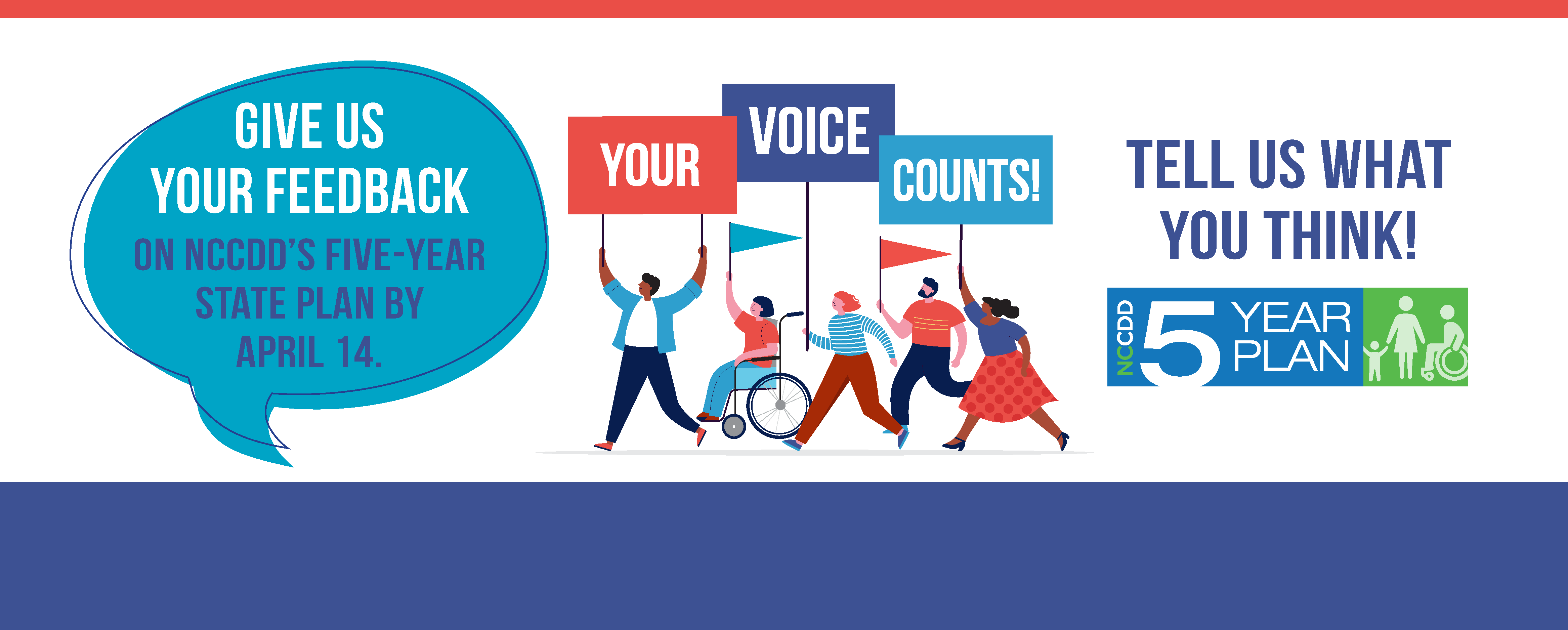 Give us your feedback on NCCDD's Five-Year State Plan by April 14. Your Voice Counts!
