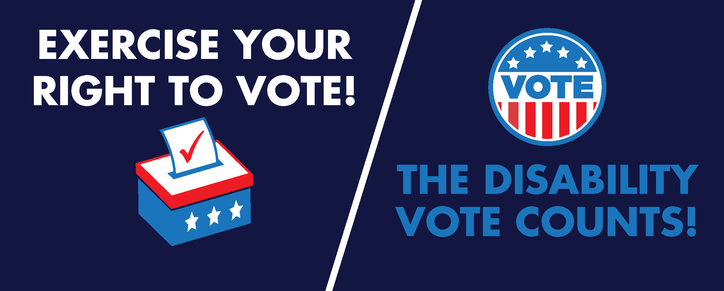Exercise Your Right to Vote! The Disability Vote Counts!