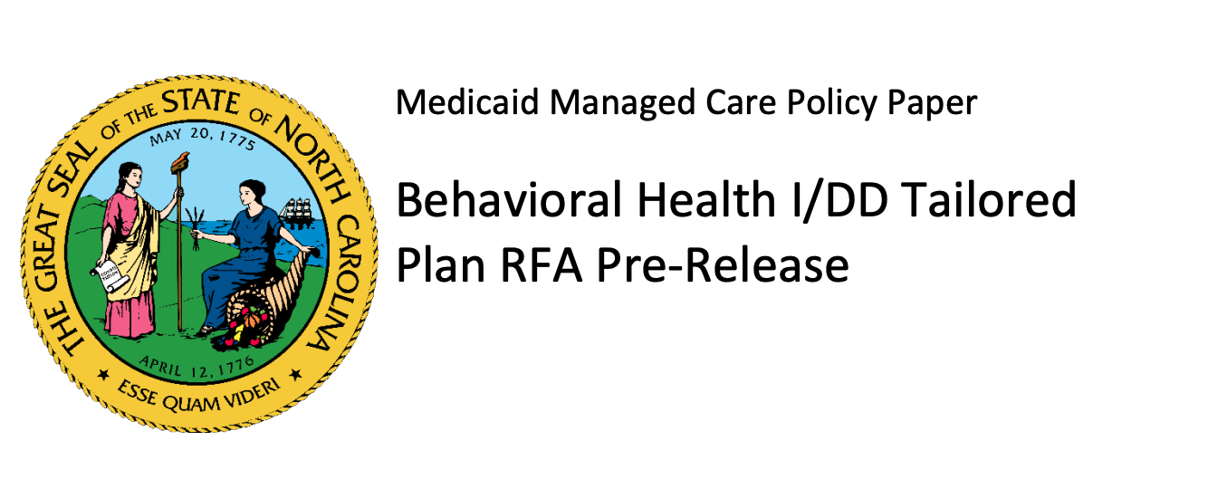 Medicaid Managed Care Policy Paper - Behavioral Health I/DD Tailored Plan RFA Pre-release